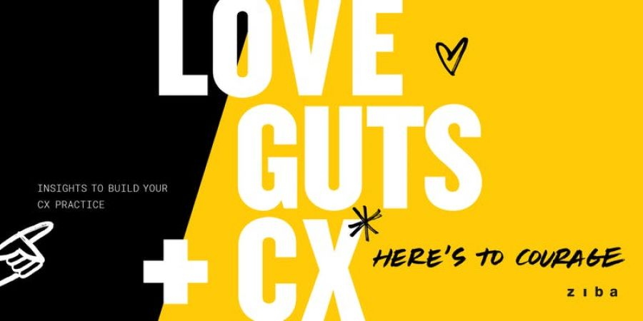 Events: Love, Guts + CX: Building Your Customer Experience Practice